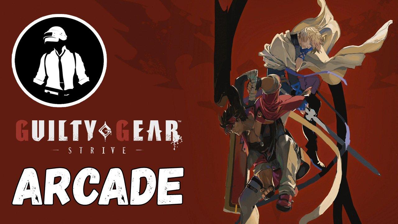 Guilty Gear - Strive - Arcade