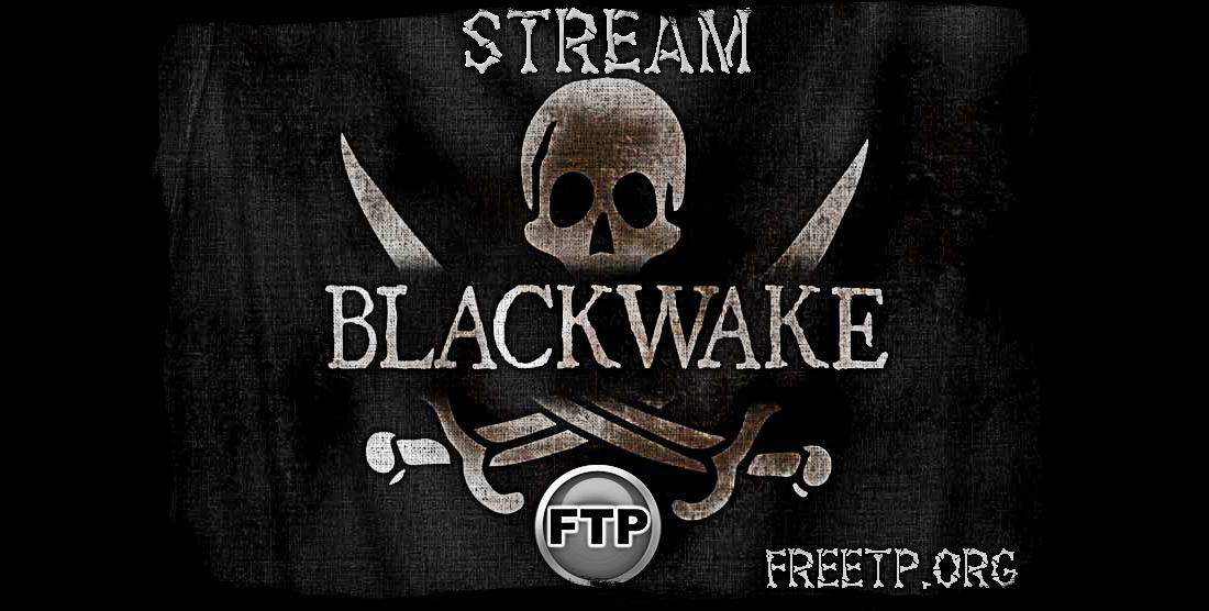 Blackwake - НА АБОРДАЖ!!! (FreeTP.org STREAM)